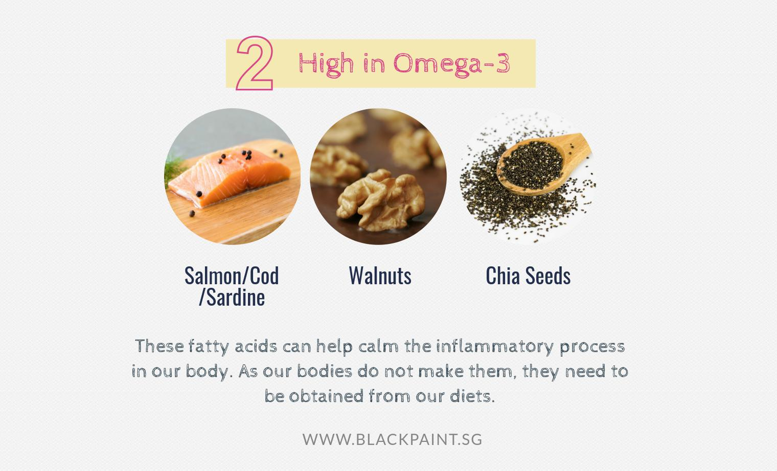 choose foods that are rich in omega 3