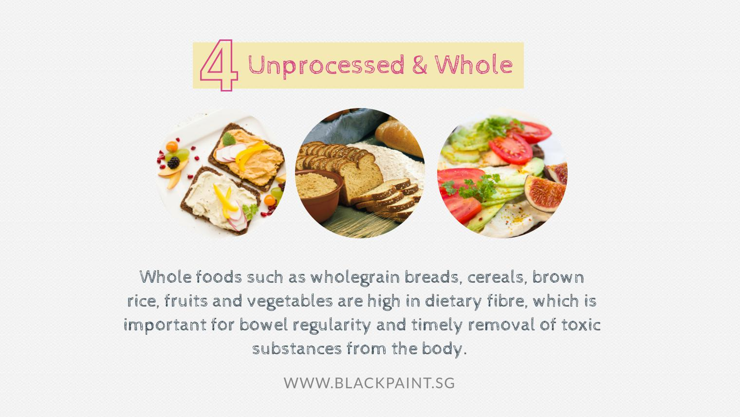 choose unprocessed or whole foods